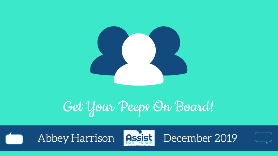 Stop, Collaborate and Listen – Getting Your Peeps on Board