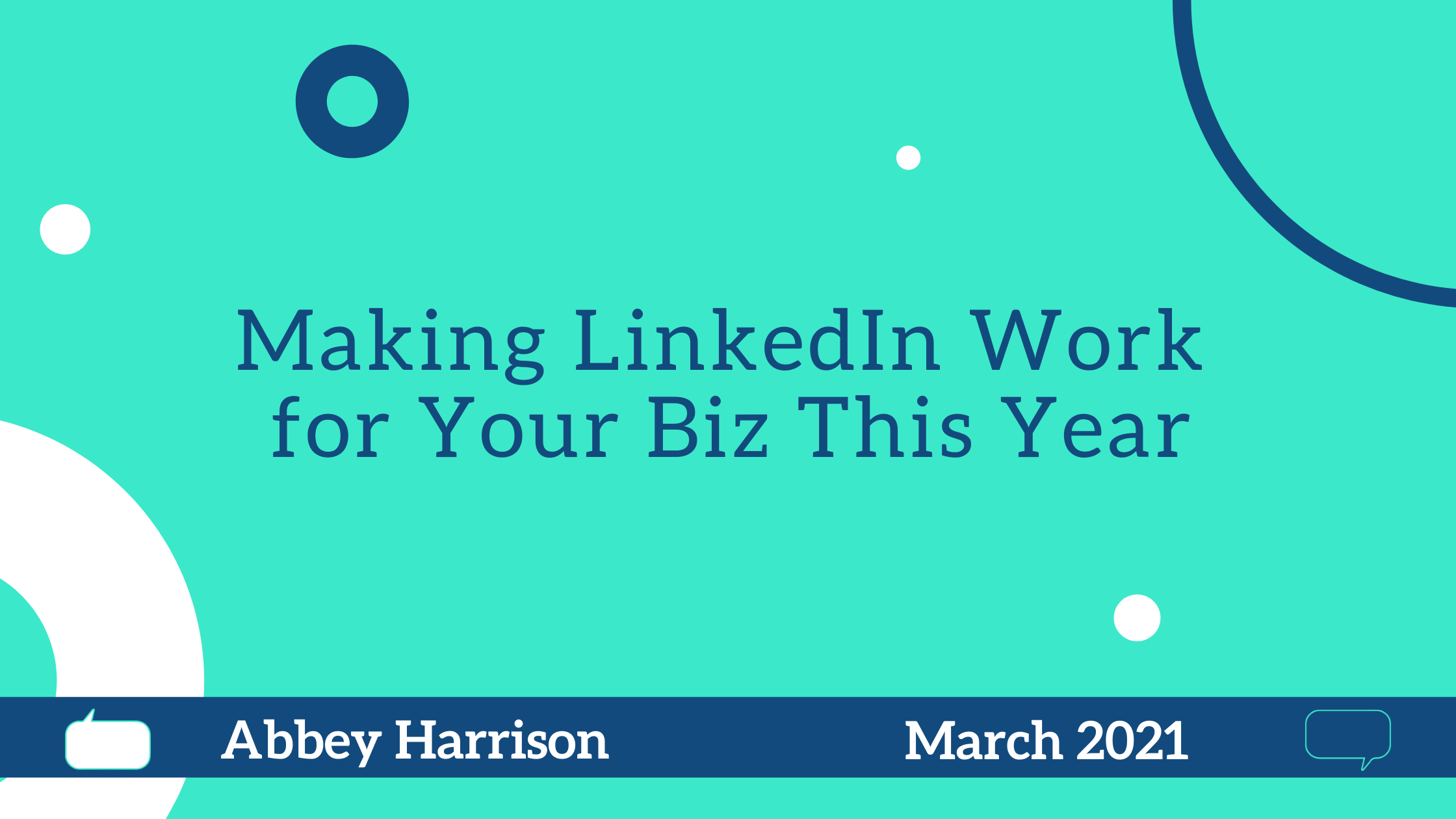 Making LinkedIn Work for Your Biz This Year
