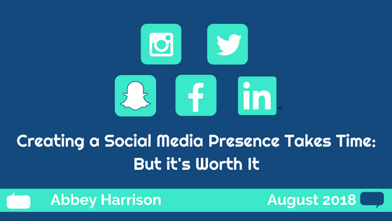 Creating A Social Media Presence Takes Time – But It's Worth It