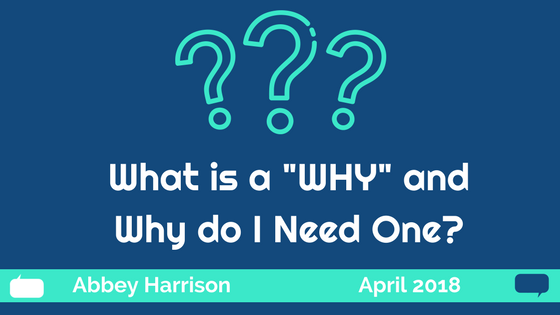 What is a WHY and WHY do I Need One?